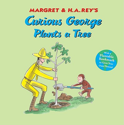 Curious George Plants a Tree By Rey, H. A./ Rey, Margret